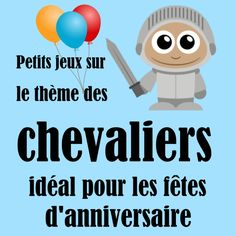 Des petits jeux sur le thème des chevaliers !! My Son Birthday, Games For Kids, Invitations, Activities, Princesses, Château Fort, Dragons, Party Ideas, School