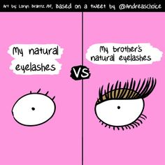 Lol my brother has eyelashes just like the long ones and I have short eyelashes Funny Quotes, Funny Memes, Hilarious, The Awkward Yeti, Boys Vs Girls, Eyelash Lift, Dark Circles Under Eyes, Lol So True, Fun Comics