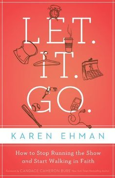 Let. It. Go.: How to Stop Running the Show and Start Walking in Faith by Karen Ehman, http://www.amazon.com/dp/B007WRPVHQ/ref=cm_sw_r_pi_dp_GBr5sb0ZGSVTF
