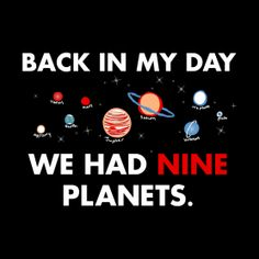 http://www.snorgtees.com - Back In My Day We Had Nine Planets