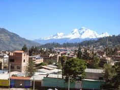 HUARAZ, PERU WITH HUASCARÁN MOUNTAIN IN THE BACKGROUND  Hackleman's Happenings
