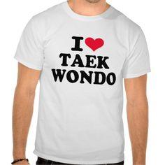 I love Taekwondo Tee Shirts #I #love #Taekwondo #martial #arts #combat #sports #fight #tae #kwon #do $25.95