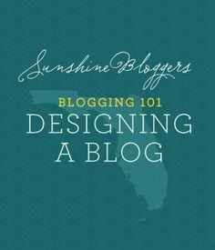 Sunshine Bloggers: Blogging 101: Designing A Blog