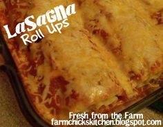 Easy meal...Lasagna Roll-ups from my blog!!  :) Fresh from the Farm: