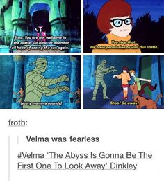 Velma has more courage than the entire gang combined. Dankest Memes, Funny Memes, Hilarious, Cartoon Memes, Scooby Doo Memes, Tumblr Posts, Tumblr Funny, Funny Posts, Httyd