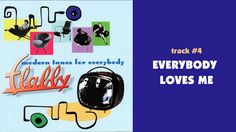 Flabby - Everybody Loves Me - MODERN TUNES FOR EVERYBODY #04