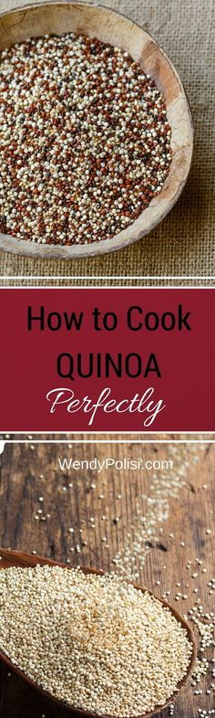 How to Cook Quinoa Perfectly - WendyPolisi.com