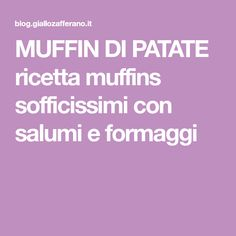 MUFFIN DI PATATE ricetta muffins sofficissimi con salumi e formaggi
