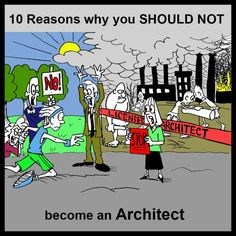 Other professions work a lot less, with less education, and still make double an Architect's salary