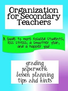 Organization for Secondary Teachers: A Guide to more focused students, less stress, a smoother year, and a happier you! 20 page e-Guide plus 30 editable documents to organize your classroom! $