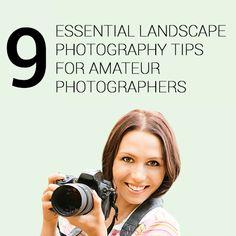 9 Essential Landscape Photography Tips For Amateur Photographers