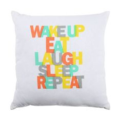 WAKE UP • EAT • LAUGH • SLEEP • REPEAT! #Kissen