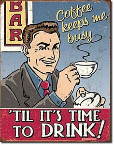 Funny Coffee Signs | Coffee Keeps Me Busy Until It's Time To Drink funny metal sign (de)
