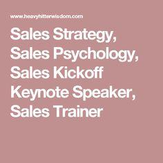 Sales Strategy, Sales Psychology, Sales Kickoff Keynote Speaker, Sales Trainer