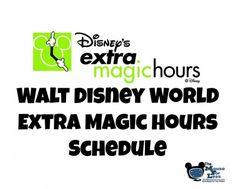 Walt Disney World Extra Magic Hour Schedule  On site benefit for Walt Disney World Resort guests.  Get extra time in the parks FREE!