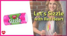Let's Sizzle with Red Heart -- Learn about our new Sizzle thread!