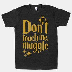 Dont Touch Me Muggle #harrypotter #hogwarts