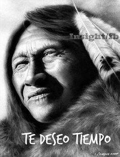Crónicas de la Tierra sin Mal : Te deseo tiempo - Poema de Indios Americanos.