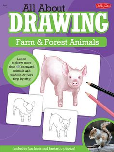 All About Drawing Farm & Forest Animals: Learn to draw more than 40 barnyard animals and wildlife critters step by step - Personal Gear Products Search Love Drawings, Animal Drawings, Pencil Drawings, Walter Foster, Pig Crafts, Paper Crafts, Drawing Projects, Drawing Lessons, Animales