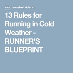 13 Rules for Running in Cold Weather - RUNNER'S BLUEPRINT