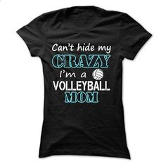 Cant hide my crazy, im a volleyball mom - #cheap t shirts #funny tee shirts. PURCHASE NOW => https://www.sunfrog.com/Sports/Can-Black-18051392-Ladies.html?60505