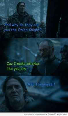 That's why Ser Davos Seaworth is called the Onion Knight - Game Of Thrones Memes