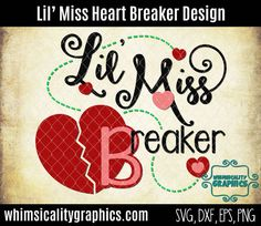 Lil' Miss Heart Breaker Valentine Design with svg, dxf, png and eps Commercial & Personal Use