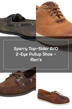 Sperry Top-Sider A/O 2-Eye Pullup Shoe - Men's Sperrys Men, Sperry Top Sider, Boat Shoes, Eye, Sneakers, Tops, Fashion, Tennis, Moda