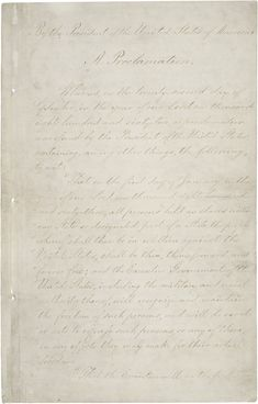 The original Emancipation Proclamation.  This document was written by Abraham Lincoln, and freed slaves across the United States.