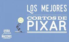 AYUDA PARA MAESTROS: Los mejores cortos de Pixar