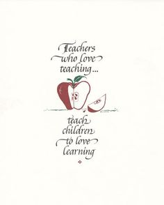 Teaching Quote/ Teaching Inspiration: Teachers Who Love Teaching Teachers who love teaching. teach children to love learning. PRODUCT INFORMATION: PRINT: Ask about quantity discounts Calligrapher: Holly V. Teacher Appreciation Week, Teacher Humor, My Teacher, School Teacher, Teacher Gifts, Teacher Party, Teaching Quotes, Teaching Tips, Education Quotes