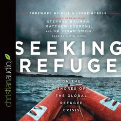 Seeking Refuge By: Stephan Bauman, Matthew Soerens, and Dr. Issam Smeir Read by Lloyd James  Download here: http://christianaudio.com/seeking-refuge-various-authors-audiobook-download  Pre-Order Now! Available July 5, 2016!  Please visit christianaudio.com to explore additional titles