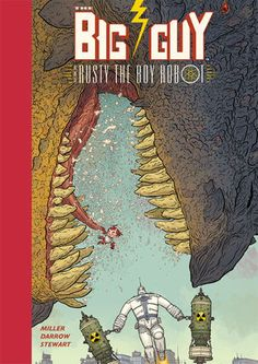 Buy Big Guy & Rusty le garçon robot by Dave Stewart, Frank Miller, Geof Darrow and Read this Book on Kobo's Free Apps. Discover Kobo's Vast Collection of Ebooks and Audiobooks Today - Over 4 Million Titles! Frank Miller Art, Frank Miller Comics, Comic Book Characters, Comic Books Art, Book Art, Geof Darrow, Sience Fiction, Big Guys, Comic Book Covers