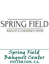 Spring Field Banquet Center Wedding Venue In Fullerton California