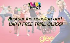 It's time for another #glee quiz!   Answer the question and win a free trial class!   #impact #dance #quiztime