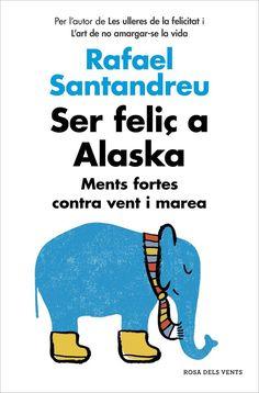 SANTANDREU, R. Ser feliç a Alaska