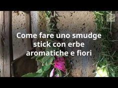 Come fare uno smudge stick con erbe e fiori E Mc2, Smudge Sticks, Peace And Love, Smudging, Witch, Home, Lavender, Witches, Witch Makeup