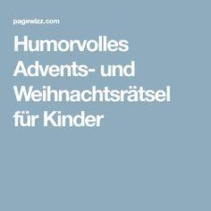 Humorvolles Advents- und Weihnachtsrätsel für Kinder Winter Christmas, Xmas, Christmas Ideas, Humor, Advent Season, Christmas Time, School Kids, Christmas, Humour