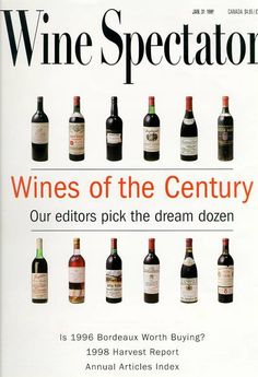 Wines of the Century by Wine Spectator in January 1999 : Chateau Margaux 1900, Chateau d'Yquem 1921, Quinta do Noval Vintage Port Nacional 1931, Romanee Conti 1937, Inglenook Cabernet Sauvignon Napa Valley 1941, Chateau Mouton-Rothschild 1945, Chateau Cheval Blanc 1947, Biondi-Santi Brunello di Montalcino Riserva 1955, Penfolds Grange Hermitage 1955, Hermitage La Chapelle Paul Jaboulet Aine 1961, Chateau Petrus 1961, Heitz Cabernet Sauvignon Napa Valley Martha's Vineyard 1974
