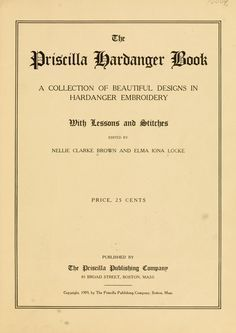 The Priscilla Hardanger book; a collection of beautiful designs in Hardanger embroidery