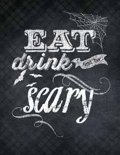 Eat Drink & Be Scary-- Love this Halloween Printable (free!)