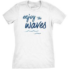 d137886ea Enjoy the Waves Funny Womens T-shirt for Beach Cool Surfing Tee Beach Fun,