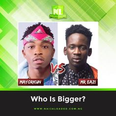 Mayorkun Vs Mr. Eazi, Who Turned Out To Be The Bigger Act In 2017?