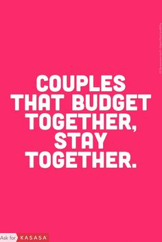 Budget with your boo/bae. This phrase is fun to say, but it's even more important to do. Get on the same financial page as your significant other by using these tactics: https://blog.kasasa.com/2016/05/dont-wait-for-the-ring-to-discuss-the-cha-ching/