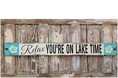 Relax. You're On Lake Time. Rustic 4 Foot Long Wood Sign. Great for Lake House or By the Pool. Distressed Sign.