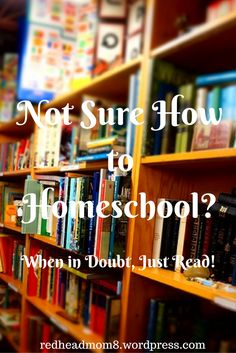 Not sure how to homeschool? Reading is the gateway to learning!