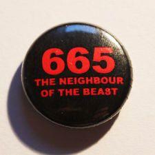 665 - neighbour of the beast Button / Badge FUN Metal Pin Spaß Anstecker PUNK