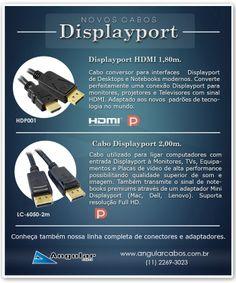 Novidade! Cabo Displayport HDMI 1,50 metros e cabo Displayport 2,00 metros. Excelentes produtos!