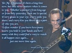 My words to a man who has been my rock for over 46 years Neal Diamond, Diamond Girl, You Broke My Heart, My Heart Is Breaking, Diamond Music, The Jazz Singer, Mr D, Only Yesterday, Diamond Picture
