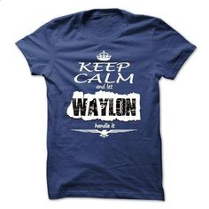 Keep Calm And Let WAYLON Handle It - T Shirt, Hoodie, H - #ringer tee #tshirt pattern. CHECK PRICE => https://www.sunfrog.com/Names/Keep-Calm-And-Let-WAYLON-Handle-It--T-Shirt-Hoodie-Hoodies-YearName-Birthday.html?68278